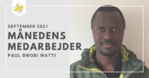 Paul Bwobi Watti Månedens medarbejder September 2021